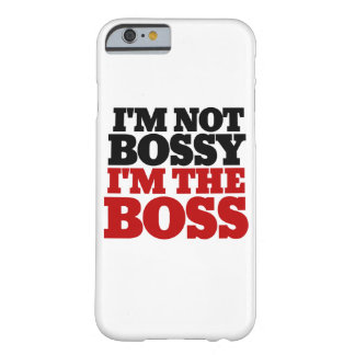 I'm not bossy I'm the boss Barely There iPhone 6 Case