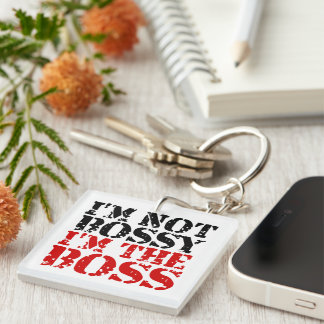 I'm not bossy I'm the boss Keychain