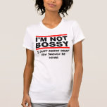 I'm not bossy t-shirts