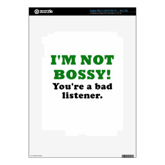 Im Not Bossy Youre a Bad Listener Decal For iPad 3