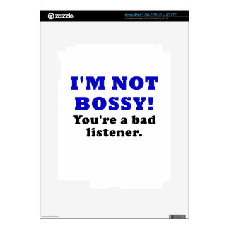 Im Not Bossy Youre a Bad Listener Skin For iPad 3