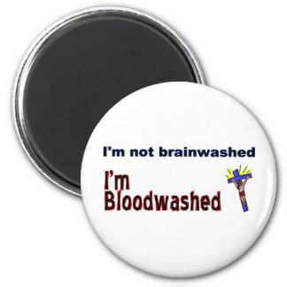 I'm not brainwashed, I'm bloodwashed 2 Inch Round Magnet