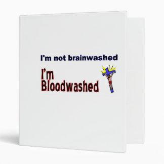 I'm not brainwashed, I'm bloodwashed 3 Ring Binder