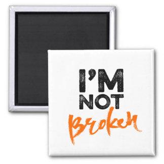 I'm Not Broken - Hand Lettering Typography Design Magnet