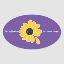 I'm Not Broken. Just Under Repair Oval Sticker