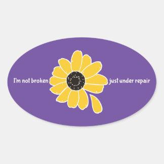 I'm Not Broken. Just Under Repair Oval Sticker