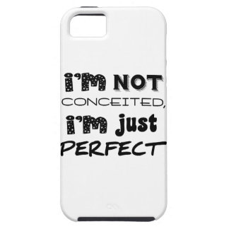 I'm Not Conceited, I'm Just Perfect iPhone SE/5/5s Case
