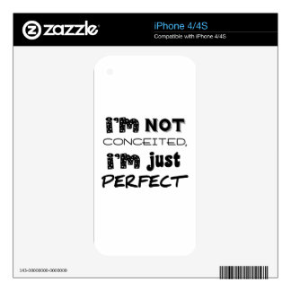 I'm Not Conceited, I'm Just Perfect Skin For iPhone 4
