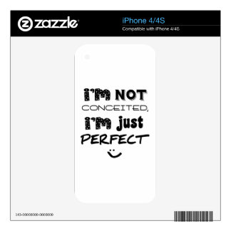I'm Not Conceited, I'm Just Perfect Skins For iPhone 4S