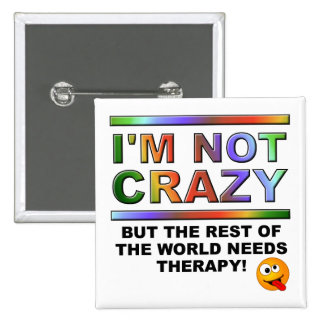 I'm Not Crazy But Funny Button Badge Pin