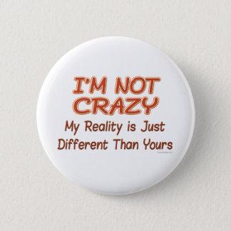 I'm Not Crazy Button