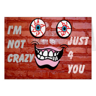 I'm not crazy_Cards Card