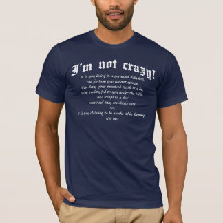 I'm not crazy (def) Dark T-shirts, White text T-Shirt