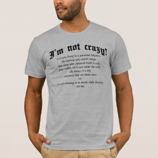 I'm not crazy (def) Light T-shirts, Black text T-Shirt