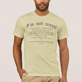 I'm not crazy (def) T-shirts, grey text T-Shirt