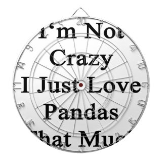 I'm Not Crazy I Just Love Pandas That Much Dartboards