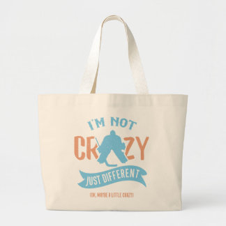 I'm Not Crazy Ice Hockey Goalie Large Tote Bag