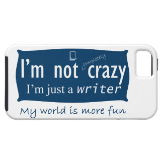 I'm not Crazy, I'm a Writer Humor iPhone SE/5/5s Case