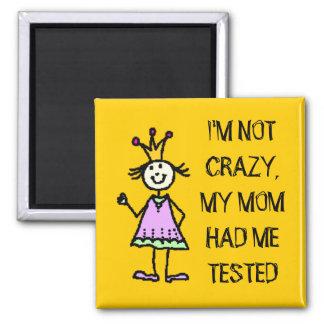 I'm not crazy - magnet