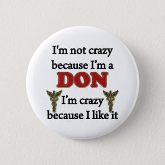 I'm Not Crazy Pinback Button