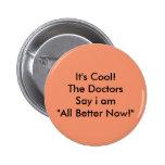I'm not crazy! pinback button