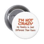 I'm Not Crazy Pins