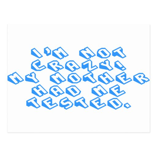 Im-not-crazy-slice-blue.png Tarjeta Postal