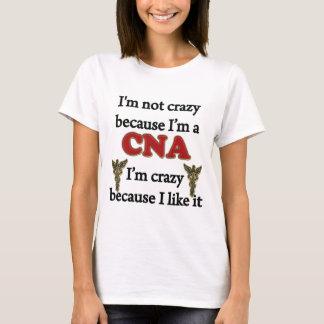 I'm Not Crazy T-Shirt