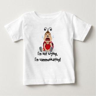 I'm not crying, I'm communicating baby t-shirt