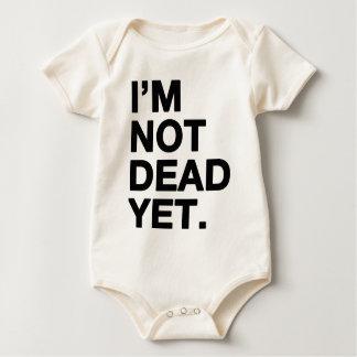 I'm Not Dead Yet Baby Bodysuit