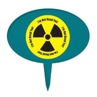 I'm Not Dead Yet!  Cancer Radiation Humor Cake Topper