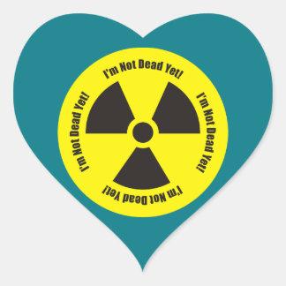 I'm Not Dead Yet!  Cancer Radiation Humor Heart Sticker