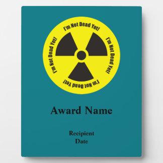 I'm Not Dead Yet!  Cancer Radiation Humor Plaque