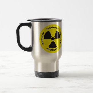 I'm Not Dead Yet!  Cancer Radiation Humor Travel Mug