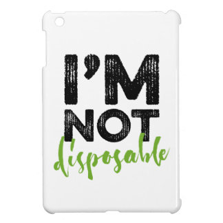 I'm Not Disposable - Hand Lettering Typography iPad Mini Cover