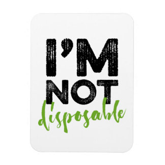 I'm Not Disposable - Hand Lettering Typography Magnet