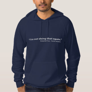 """I'm not doing that again."" - Telegraph Pass Hoodie"