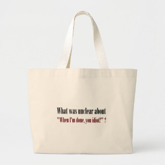 I'm not done yet, you idiot (2) canvas bags