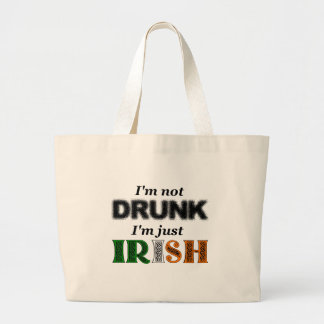 I'm not drunk, I'm just Irish Large Tote Bag