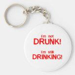 I'm Not Drunk, I'm Still Drinking - Funny Comedy Keychain