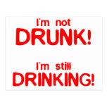 I'm Not Drunk, I'm Still Drinking - Funny Comedy Postcard