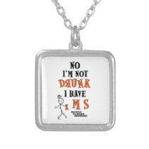 I'm Not DRUNK...MS Silver Plated Necklace