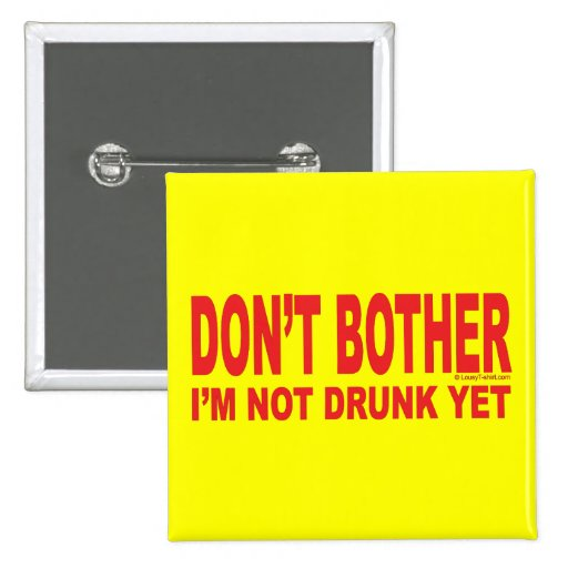 I'm Not Drunk Yet 2 Inch Square Button