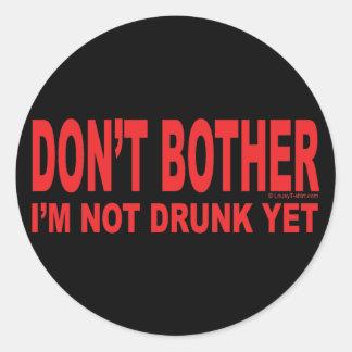 I'm Not Drunk Yet Round Stickers