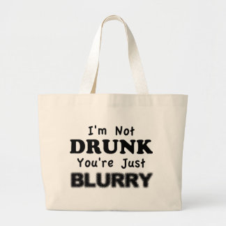I'm not drunk, you're just blurry. tote bag