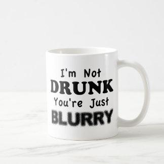 I'm not drunk, you're just blurry. classic white coffee mug