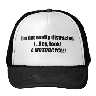 Im Not Easily Distracted I Hey Look A Motorcycle Trucker Hat