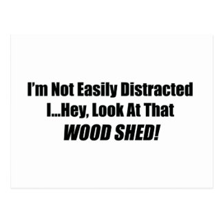 I'm Not Easily Distracted I Hey Look At That Wood Postcard