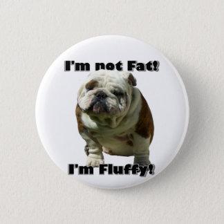 I'm not fat Bulldog button