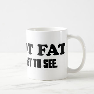 I'm Not Fat Coffee Mug